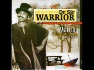 Dr. Sir Warrior - Onye EGBULA NWANNE YA